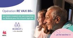 Opération « Re Vax 80+ » en Wallonie : seconde chance de vaccination pour les citoyens âgés de 80 ans et +
